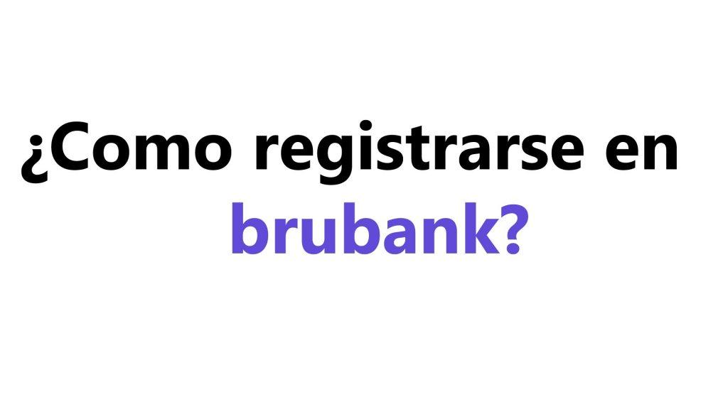 Como registrarse en Brubank