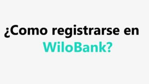 Como registrarse en WiloBank